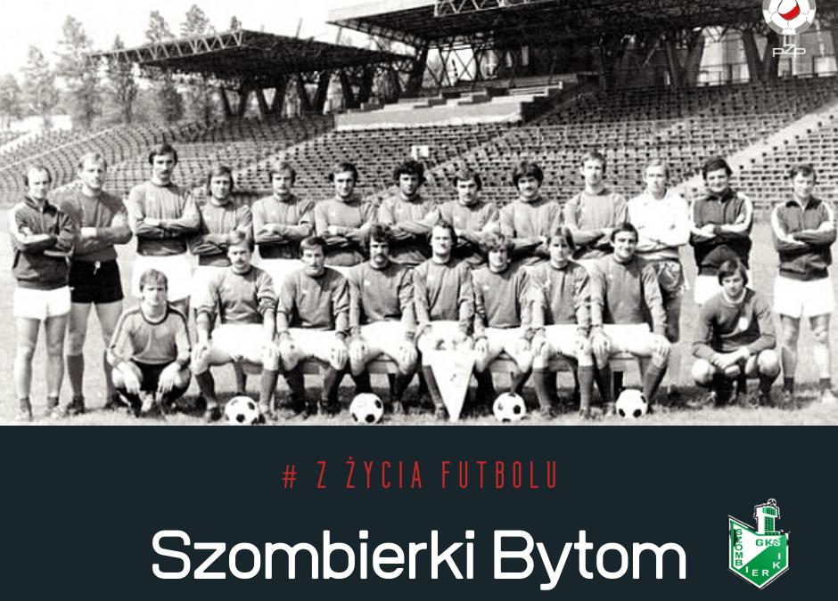 """SZOMBIERKI BYTOM – MISTRZ POLSKI Z """"HASIOKA""""."""